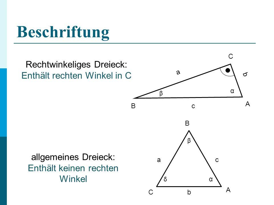 Beschriftung Rechtwinkeliges Dreieck: Enthält rechten Winkel in C