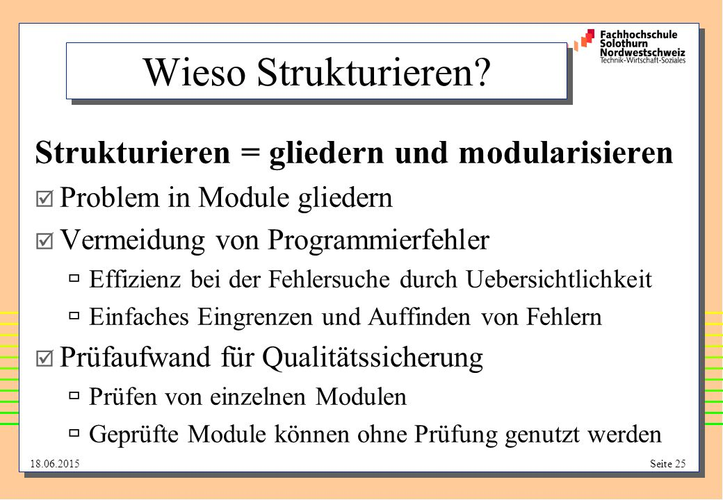 Wieso Strukturieren Strukturieren = gliedern und modularisieren