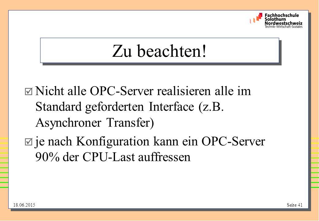 Zu beachten! Nicht alle OPC-Server realisieren alle im Standard geforderten Interface (z.B. Asynchroner Transfer)