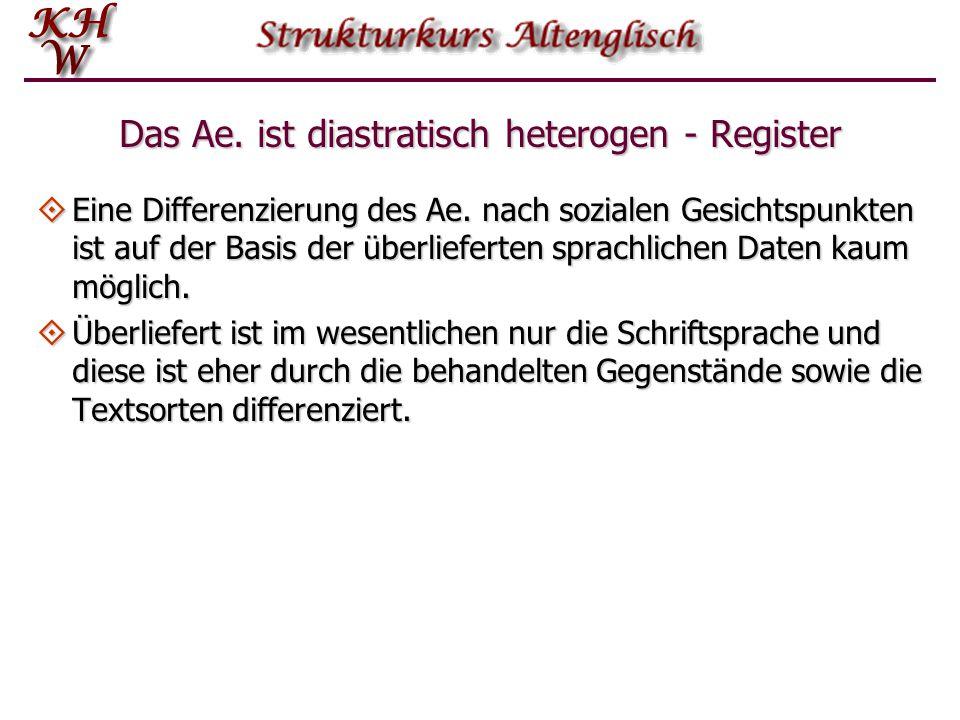 Das Ae. ist diastratisch heterogen - Register