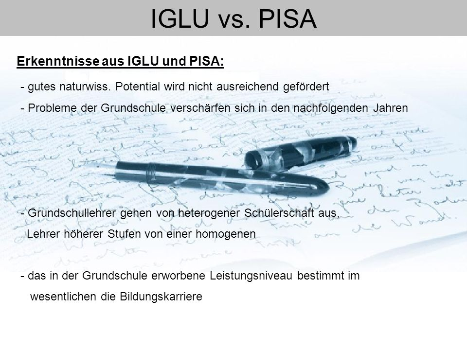 IGLU vs. PISA Erkenntnisse aus IGLU und PISA: