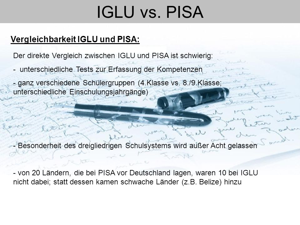 IGLU vs. PISA Vergleichbarkeit IGLU und PISA: