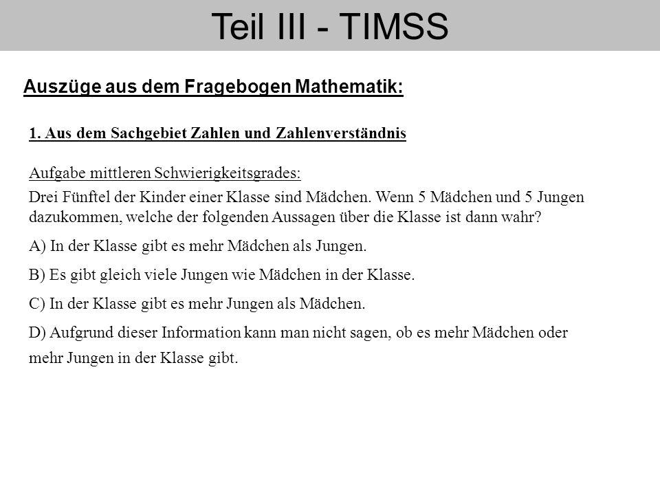 Teil III - TIMSS Auszüge aus dem Fragebogen Mathematik: