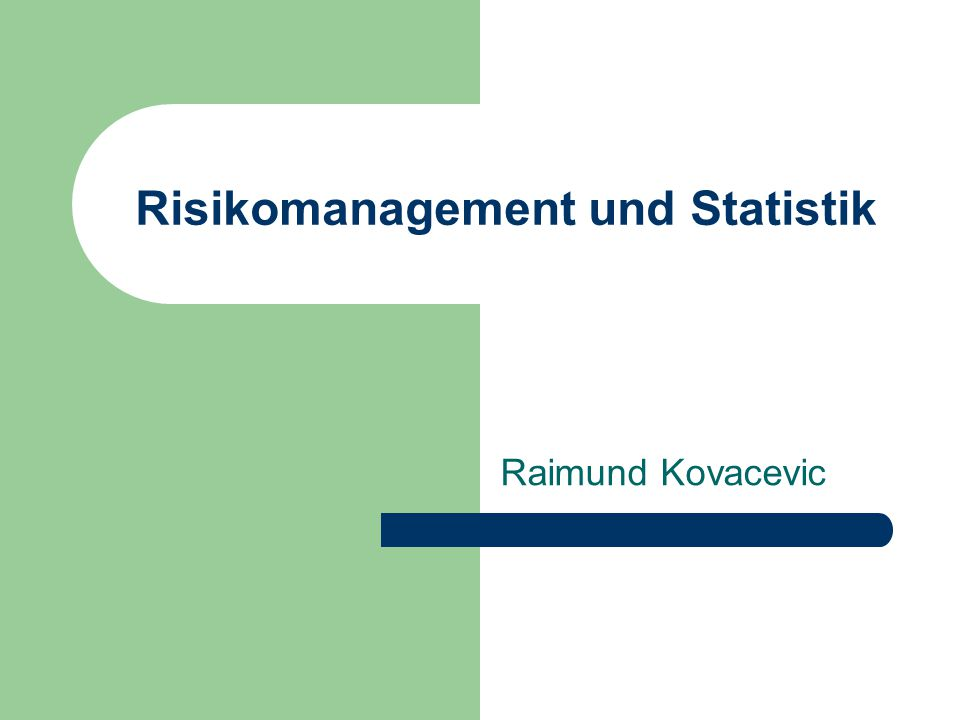 Risikomanagement und Statistik