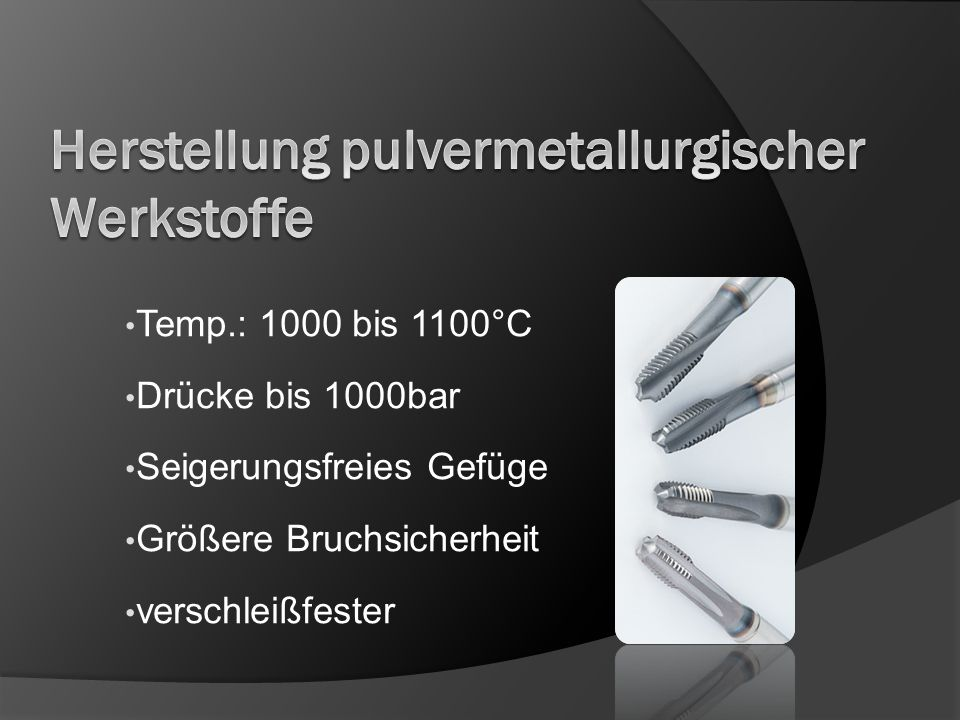 Herstellung pulvermetallurgischer Werkstoffe