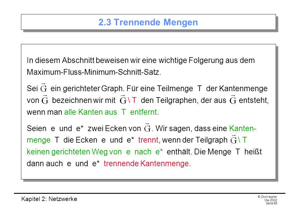 2.3 Trennende Mengen In diesem Abschnitt beweisen wir eine wichtige Folgerung aus dem Maximum-Fluss-Minimum-Schnitt-Satz.