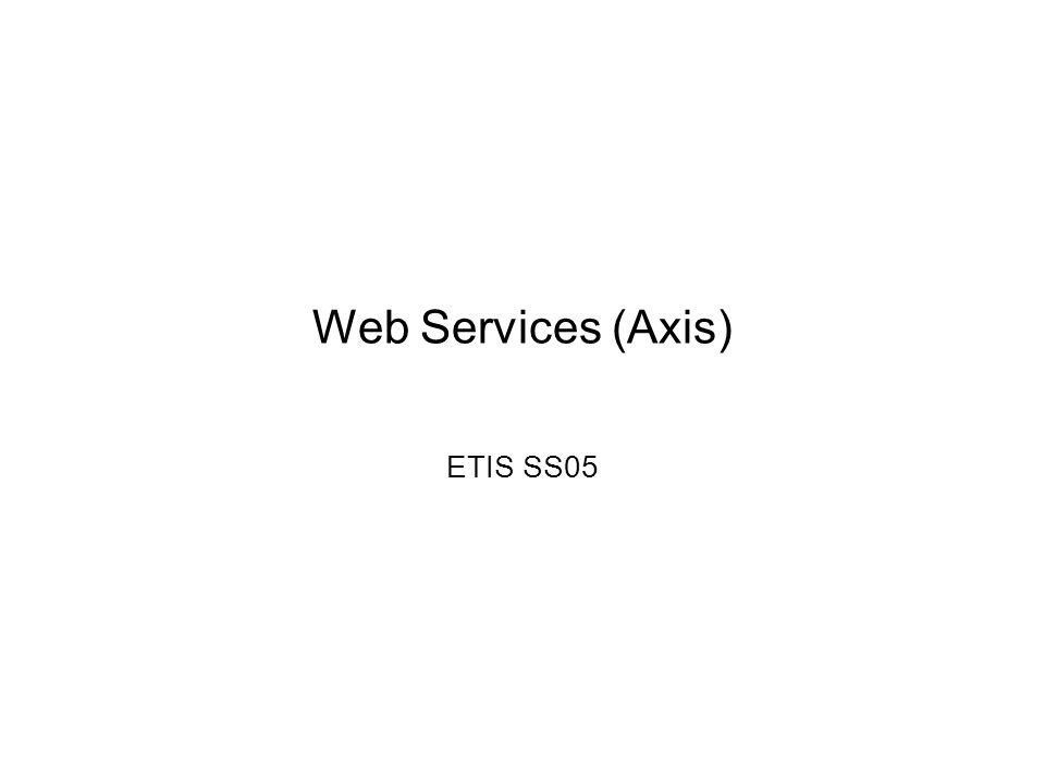 Web Services (Axis) ETIS SS05