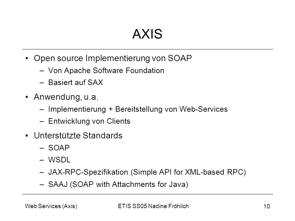 AXIS Open source Implementierung von SOAP Anwendung, u.a.