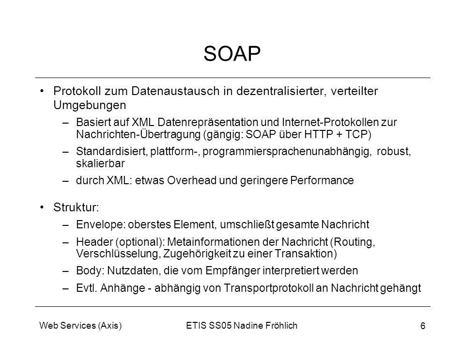 SOAP Protokoll zum Datenaustausch in dezentralisierter, verteilter Umgebungen.