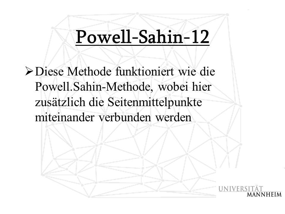 Powell-Sahin-12 Diese Methode funktioniert wie die Powell.Sahin-Methode, wobei hier zusätzlich die Seitenmittelpunkte miteinander verbunden werden.