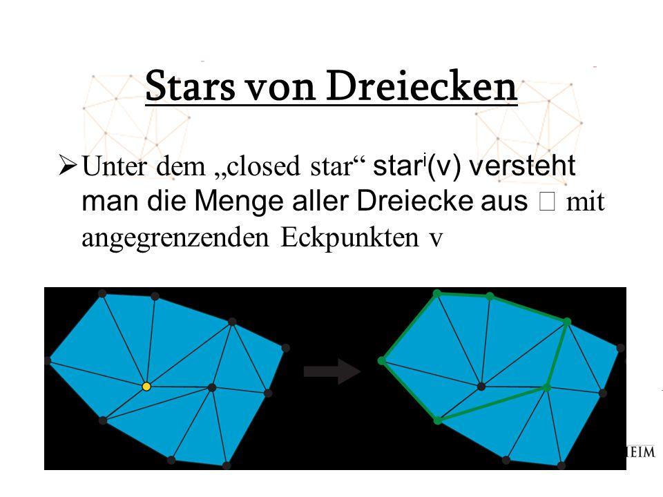 """Stars von Dreiecken Unter dem """"closed star stari(v) versteht man die Menge aller Dreiecke aus ߡ mit angegrenzenden Eckpunkten v."""
