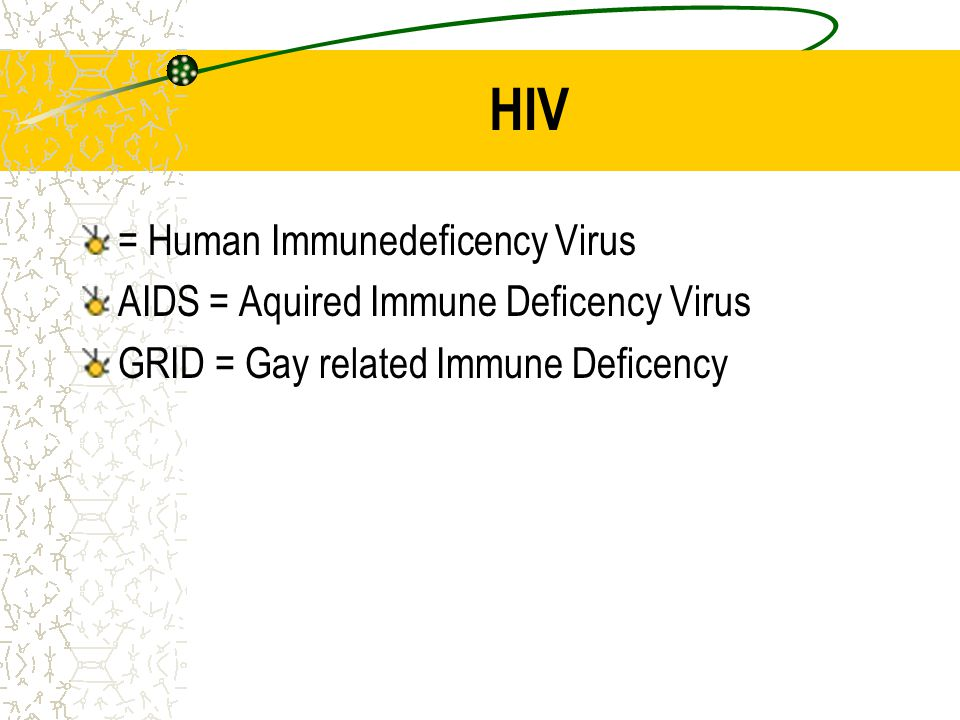 HIV = Human Immunedeficency Virus