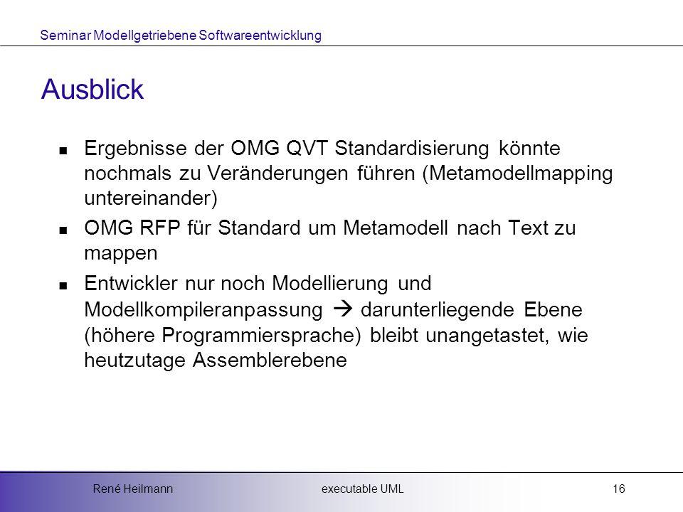 Ausblick Ergebnisse der OMG QVT Standardisierung könnte nochmals zu Veränderungen führen (Metamodellmapping untereinander)