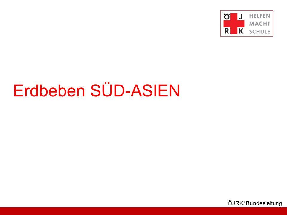 Erdbeben SÜD-ASIEN ÖJRK/ Bundesleitung
