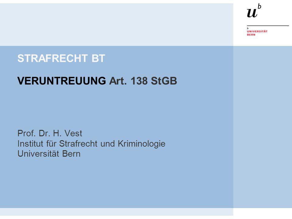 STRAFRECHT BT VERUNTREUUNG Art. 138 StGB