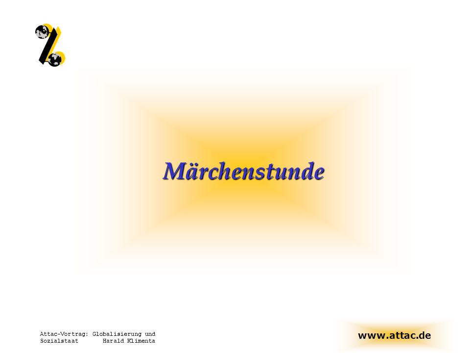 Märchenstunde Attac-Vortrag: Globalisierung und Sozialstaat Harald Klimenta