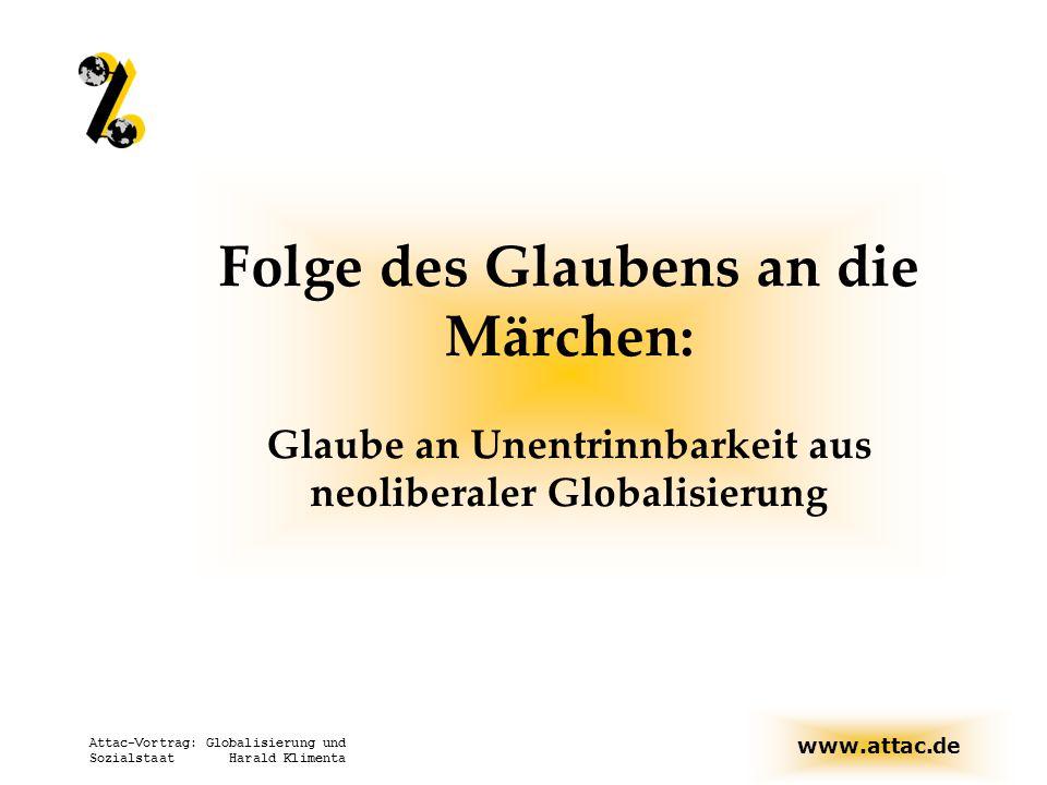 Folge des Glaubens an die Märchen: Glaube an Unentrinnbarkeit aus neoliberaler Globalisierung
