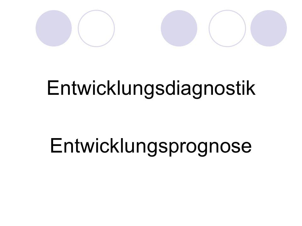 Entwicklungsdiagnostik Entwicklungsprognose