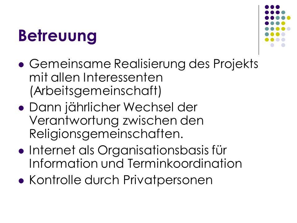 BetreuungGemeinsame Realisierung des Projekts mit allen Interessenten (Arbeitsgemeinschaft)