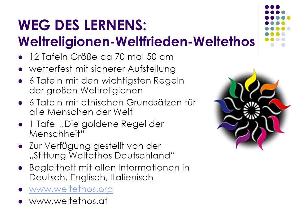 WEG DES LERNENS: Weltreligionen-Weltfrieden-Weltethos