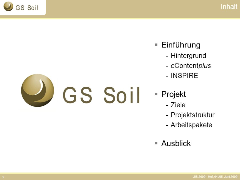 Einführung Projekt Ausblick Inhalt Hintergrund eContentplus INSPIRE