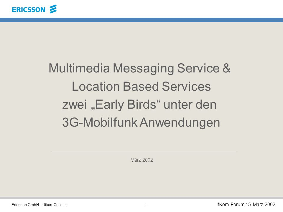 "Multimedia Messaging Service & Location Based Services zwei ""Early Birds unter den 3G-Mobilfunk Anwendungen"