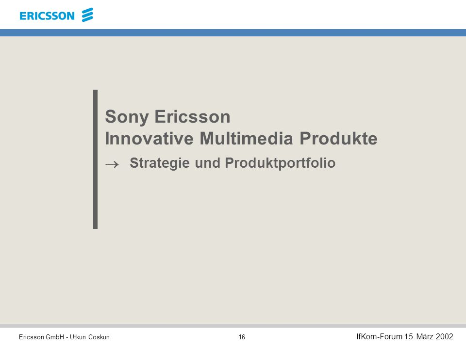Sony Ericsson Innovative Multimedia Produkte