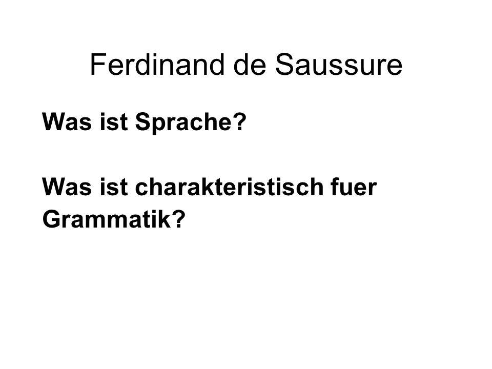 Ferdinand de Saussure Was ist Sprache Was ist charakteristisch fuer