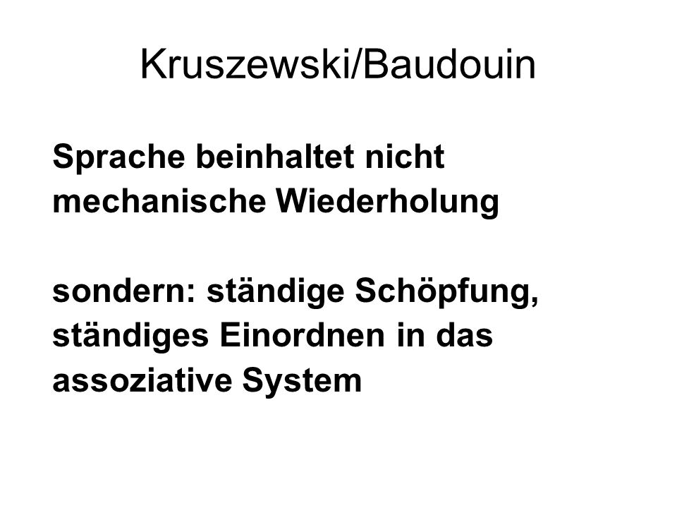 Kruszewski/Baudouin Sprache beinhaltet nicht mechanische Wiederholung