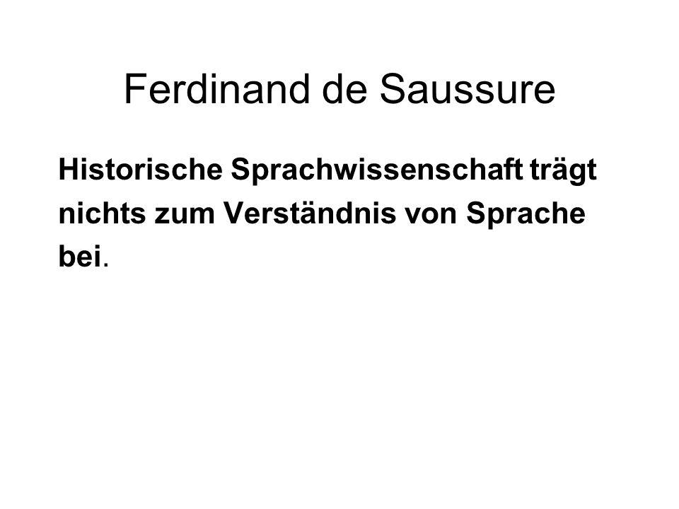 Ferdinand de Saussure Historische Sprachwissenschaft trägt