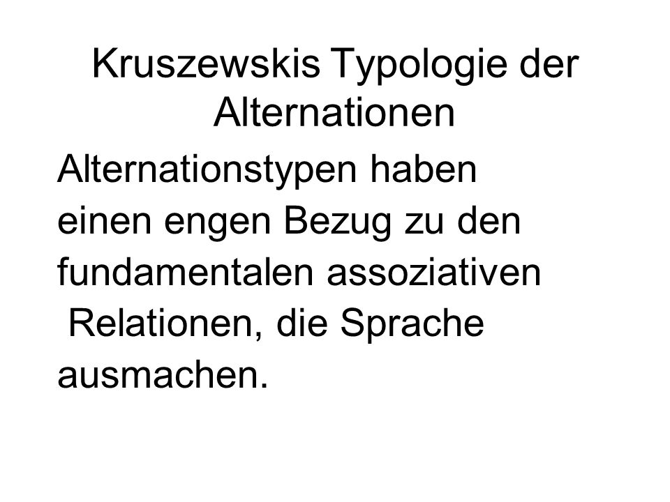 Kruszewskis Typologie der Alternationen