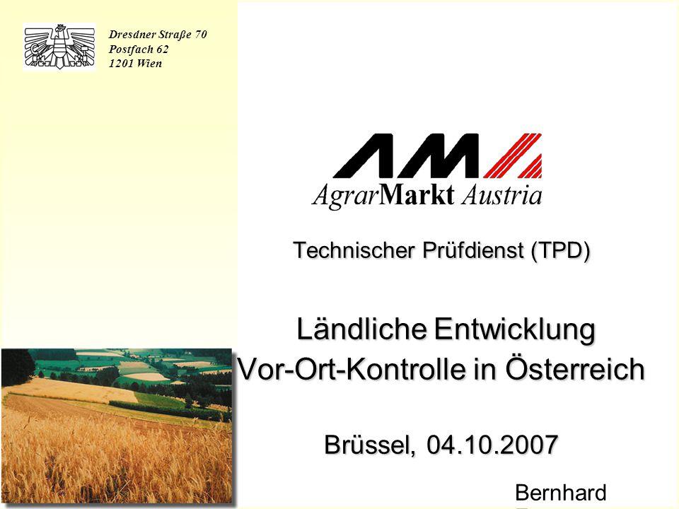 Technischer Prüfdienst (TPD) Ländliche Entwicklung Vor-Ort-Kontrolle in Österreich Brüssel, 04.10.2007