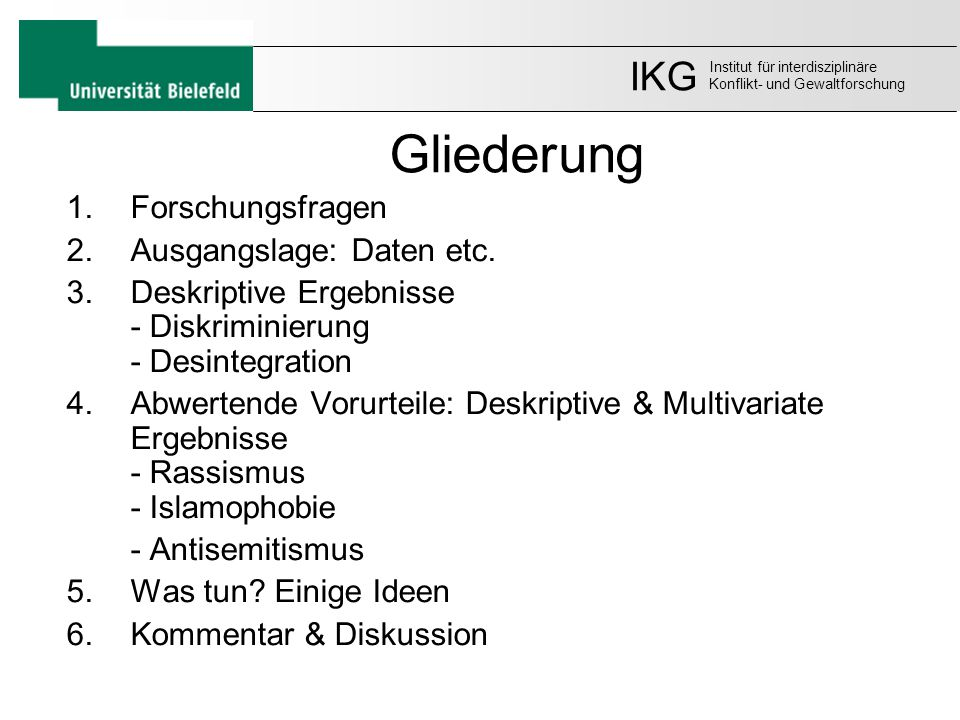 Gliederung IKG Forschungsfragen Ausgangslage: Daten etc.