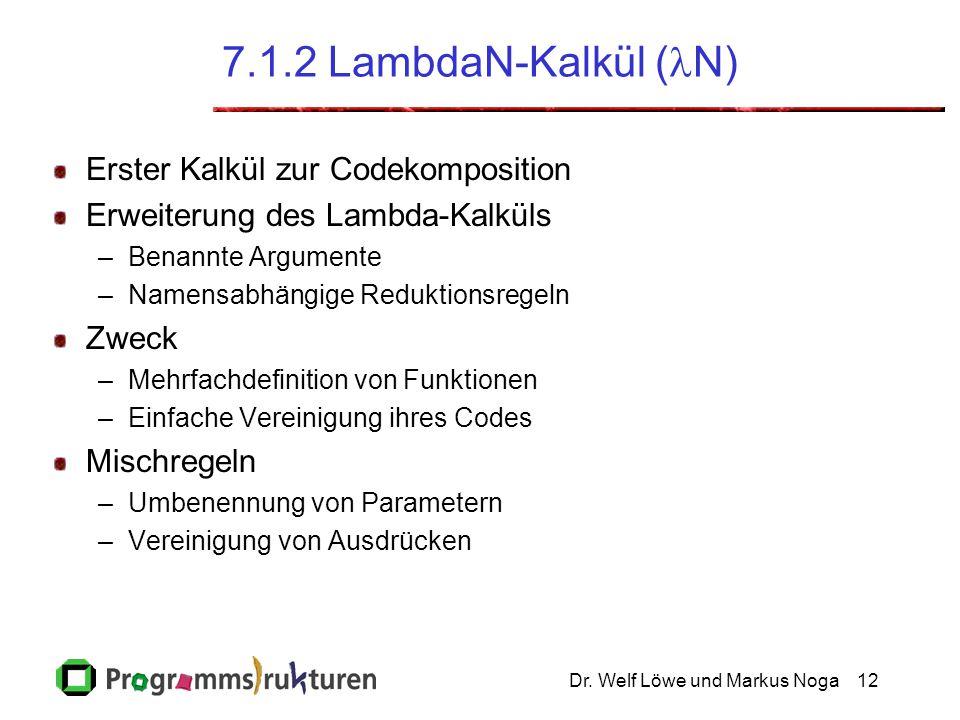 7.1.2 LambdaN-Kalkül (N) Erster Kalkül zur Codekomposition