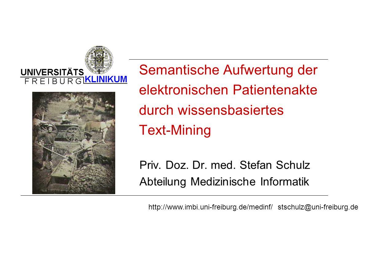 Semantische Aufwertung der elektronischen Patientenakte durch wissensbasiertes Text-Mining