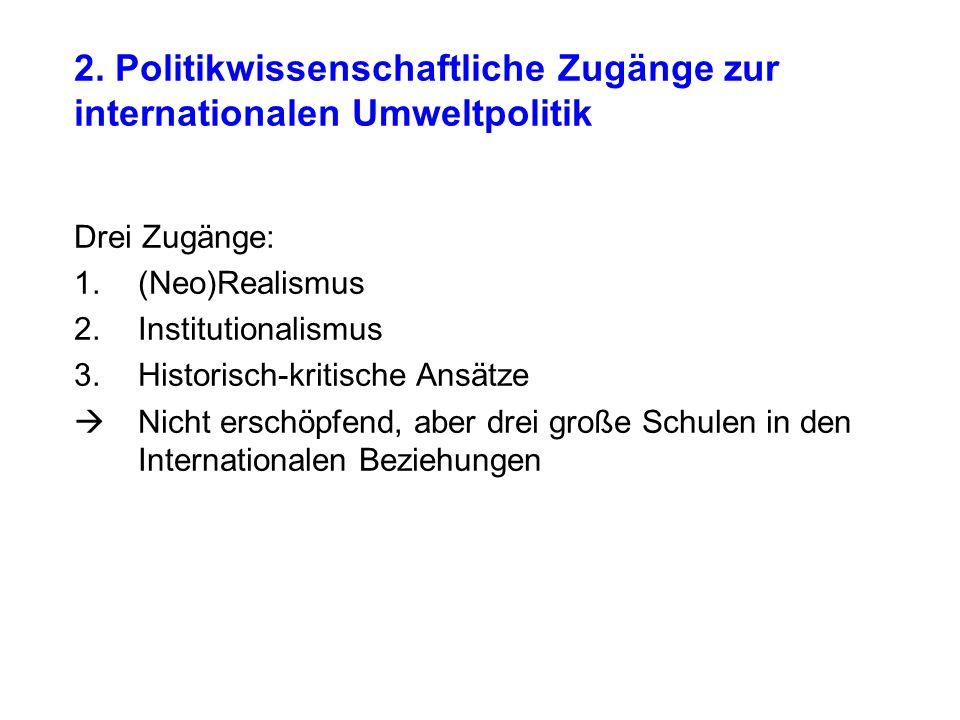 2. Politikwissenschaftliche Zugänge zur internationalen Umweltpolitik