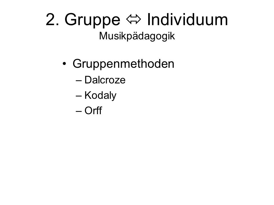 2. Gruppe  Individuum Musikpädagogik