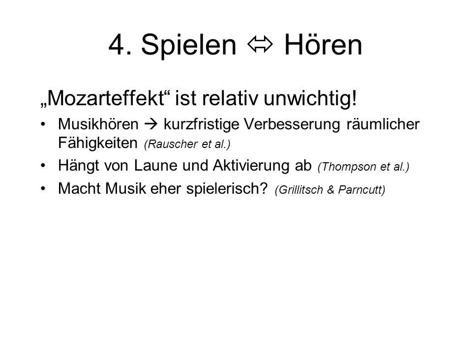 """4. Spielen  Hören """"Mozarteffekt ist relativ unwichtig!"""