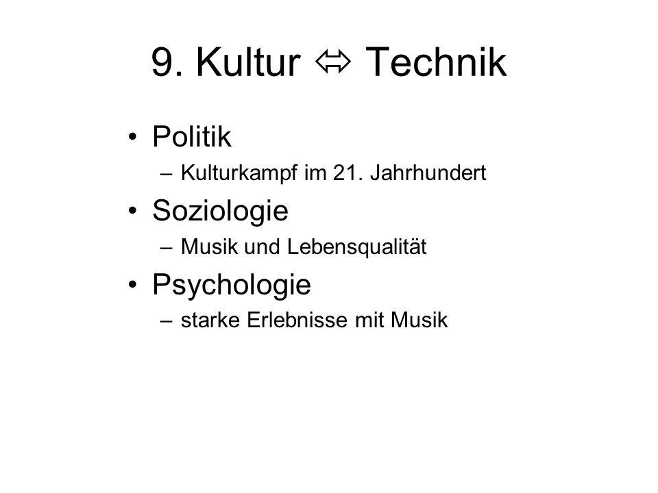 9. Kultur  Technik Politik Soziologie Psychologie