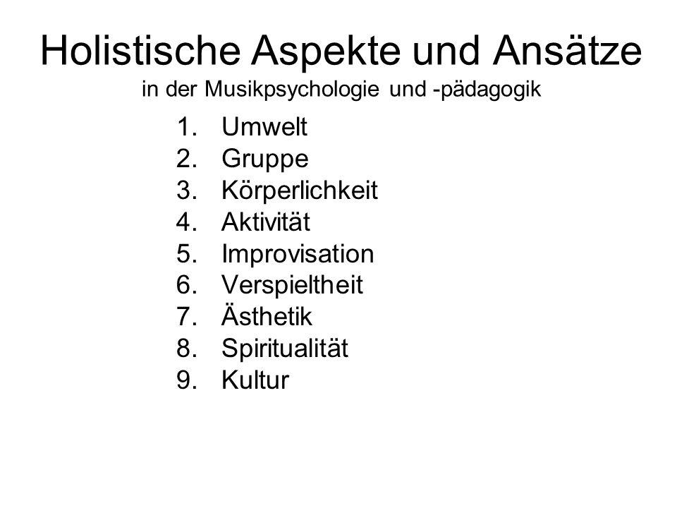 Holistische Aspekte und Ansätze in der Musikpsychologie und -pädagogik