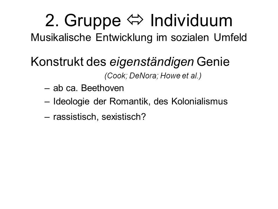 2. Gruppe  Individuum Musikalische Entwicklung im sozialen Umfeld