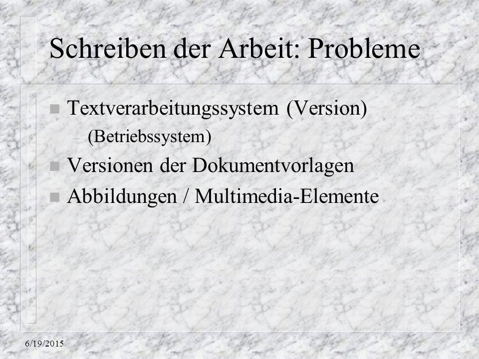 Schreiben der Arbeit: Probleme