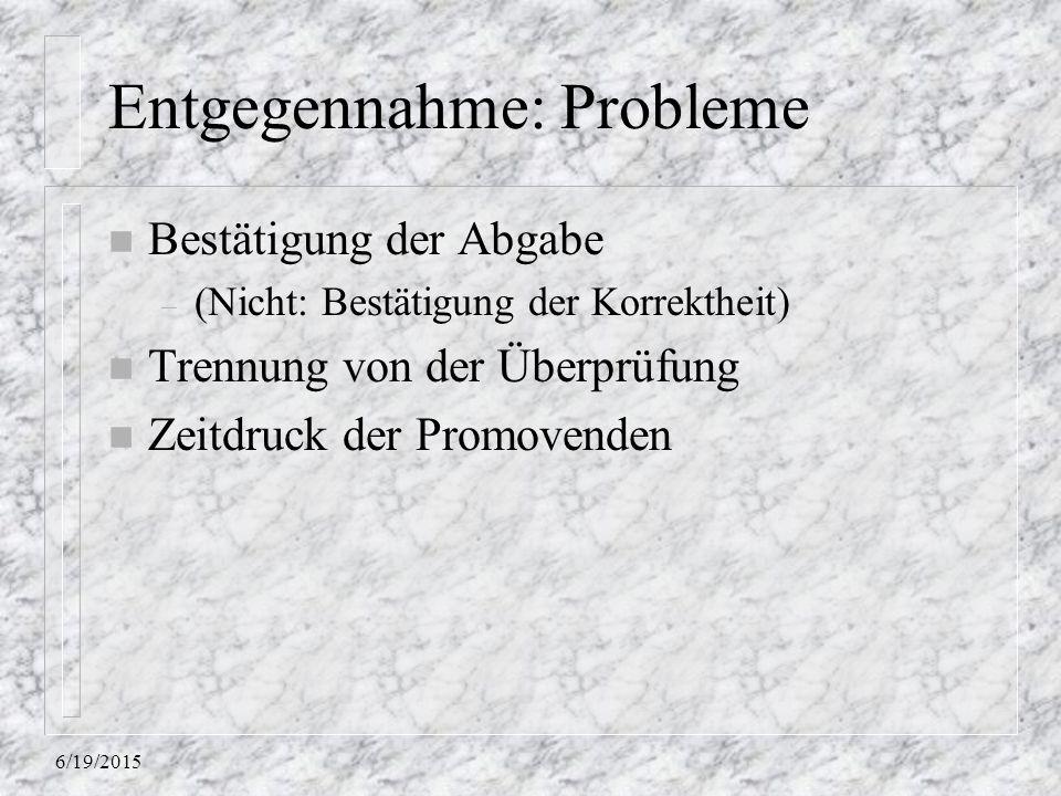 Entgegennahme: Probleme