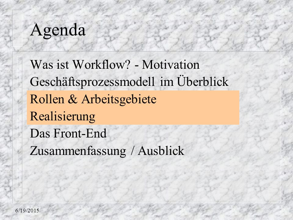 Agenda Was ist Workflow - Motivation