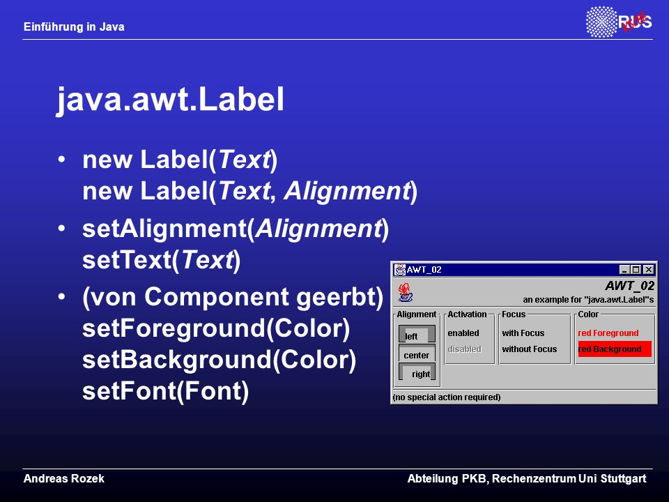 java.awt.Label new Label(Text) new Label(Text, Alignment)