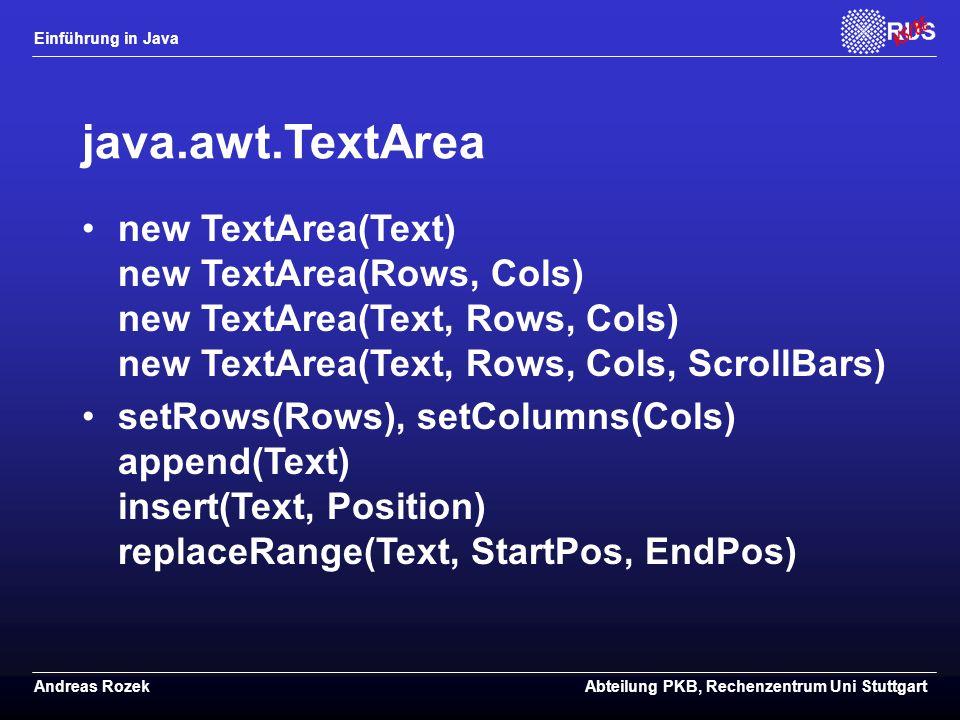 java.awt.TextArea new TextArea(Text) new TextArea(Rows, Cols) new TextArea(Text, Rows, Cols) new TextArea(Text, Rows, Cols, ScrollBars)