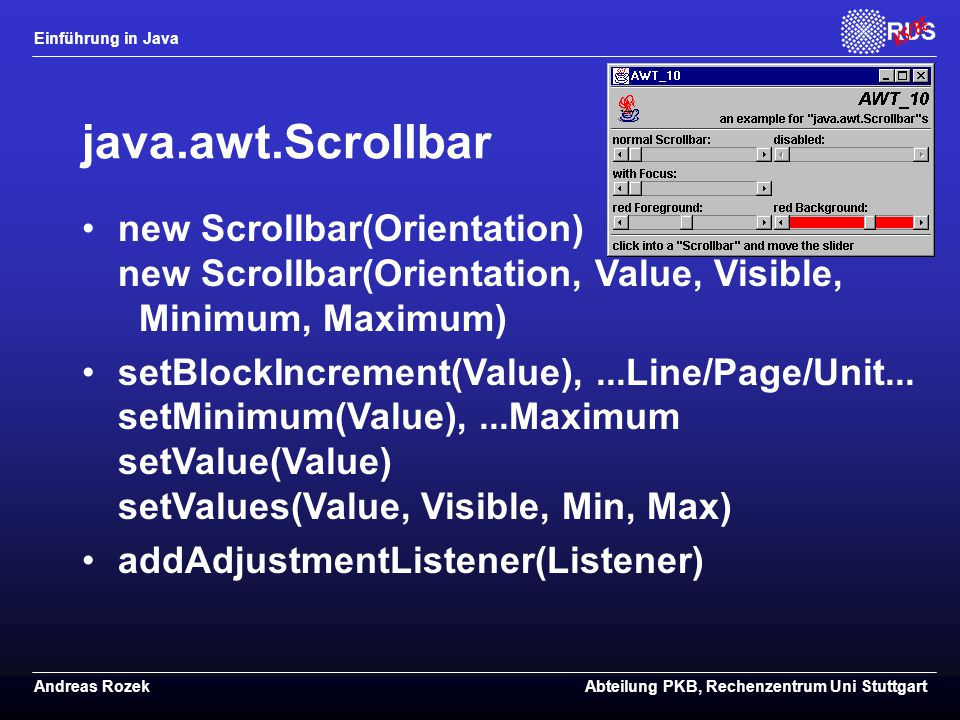 java.awt.Scrollbar new Scrollbar(Orientation) new Scrollbar(Orientation, Value, Visible, Minimum, Maximum)