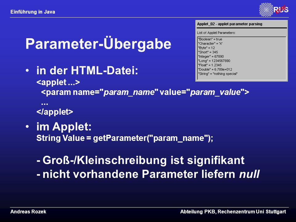 Parameter-Übergabe in der HTML-Datei: <applet ...> <param name= param_name value= param_value > ... </applet>