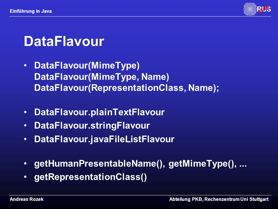 DataFlavour DataFlavour(MimeType) DataFlavour(MimeType, Name) DataFlavour(RepresentationClass, Name);