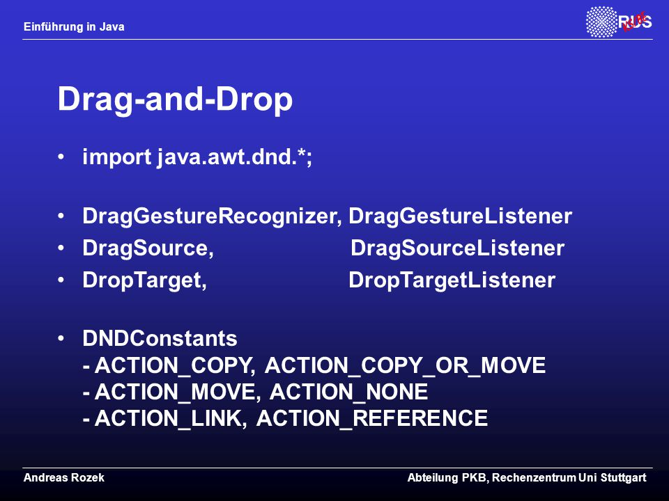 Drag-and-Drop import java.awt.dnd.*;